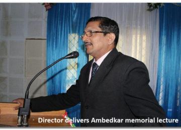 Director Delivers Ambedkar memorial lecture