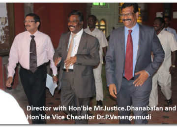 Director with Hon'ble Mr.Justice.Dhanabalan and Hon'ble vice Chancellor Dr.Vanangamudi